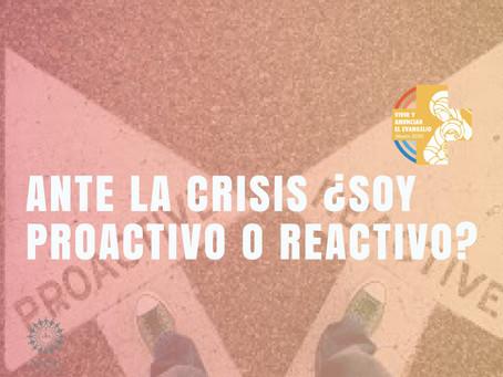 Ante la crisis ¿Soy proactivo o reactivo?