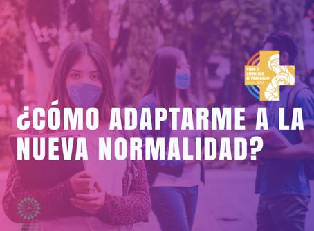 ¿Cómo adaptarme a la Nueva Normalidad?