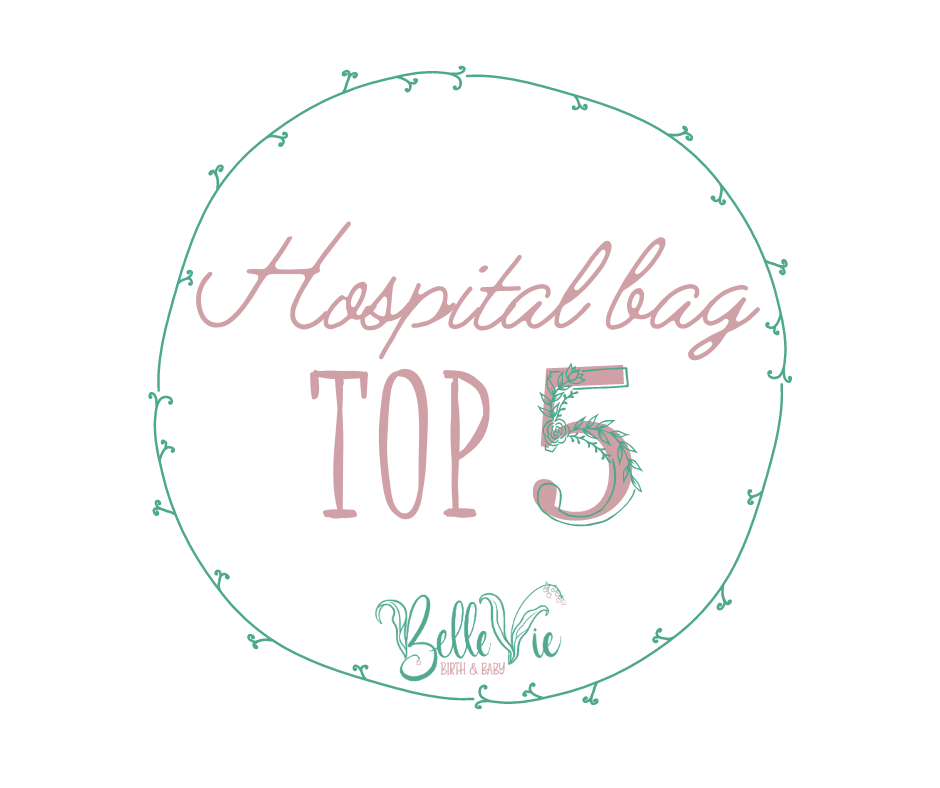Hospital bag top 5 items from perspective of a mother, childbirth educator and birth doula