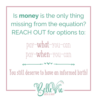 Is money the only thing missing from the equation of getting quality childbirth education? Reach out to Belle Vie Birth & Baby for options to pay what you can and pay when you can. You still deserve to have an informed birth
