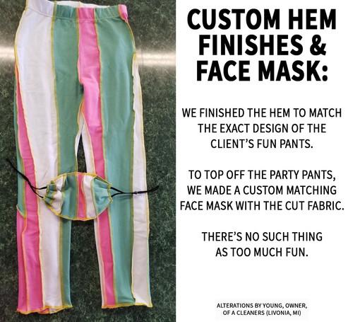 Custom hem finishes & face mask: