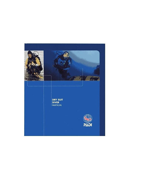 PADI Dry Suit Diver Specialty Manual
