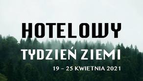 HOTELOWY TYDZIEŃ ZIEMI 2021