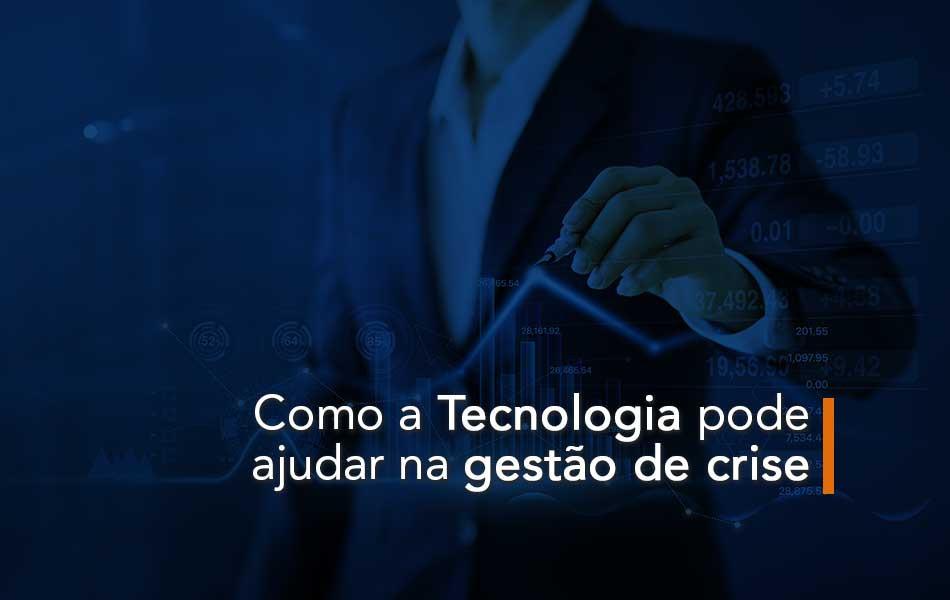Como a Tecnologia pode ajudar na gestão de crise
