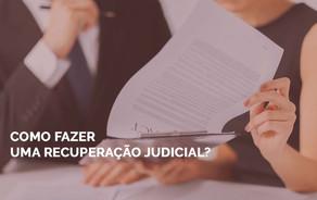 Como fazer uma Recuperação judicial?