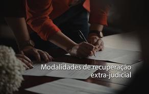 Modalidades de recuperação extra-judicial