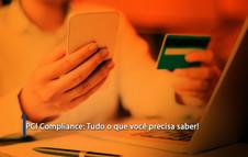 PCI Compliance: Tudo o que você precisa saber!