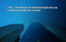 Pós – Pandemia: A reestruturação da sua empresa, pode ser a chave