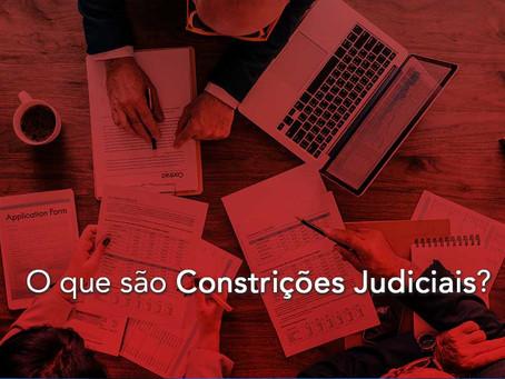 O que são Constrições Judiciais?