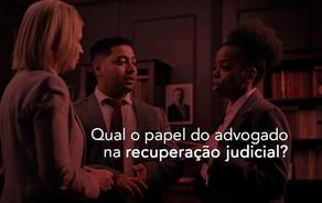 Qual o papel do advogado na recuperação judicial?