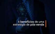 6 benefícios de uma estratégia de pós-venda
