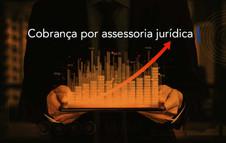 Cobrança por assessoria jurídica: Como funciona?
