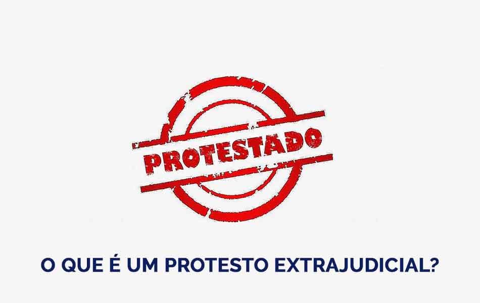 O que é um protesto extrajudicial?