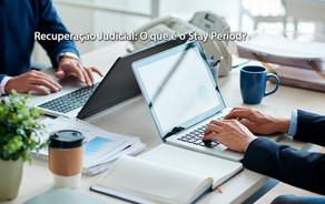 Recuperação Judicial: O que é o Stay Period?