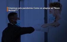 """Empresas pós-pandemia: Como se adaptar ao """"Novo Normal""""?"""