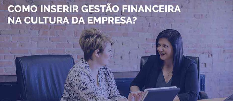 Gestão Financeira: Como inserir na Cultura da Empresa?