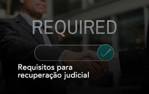 Requisitos para recuperação judicial
