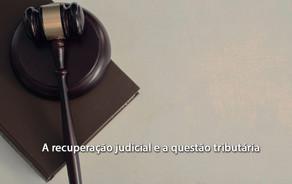 A recuperação judicial e a questão tributária