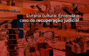 Livraria cultura: Entenda o caso de recuperação judicial