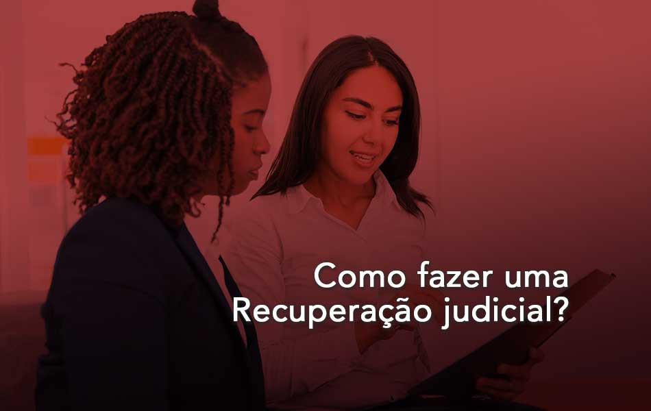 Como fazer uma Recuperação judicial
