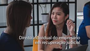 Direito individual do empresário em recuperação judicial