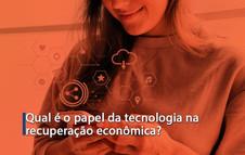 Qual é o papel da tecnologia na recuperação econômica?