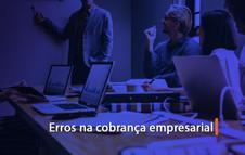 Erros na cobrança empresarial