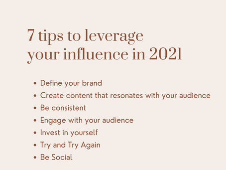 So You Think You Want To Be An Influencer?: 7 Tips On Leveraging Your Influence in 2021