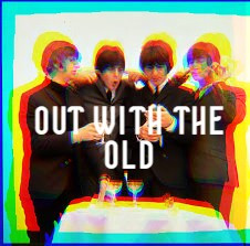 Out with the Old: Songs to Celebrate to