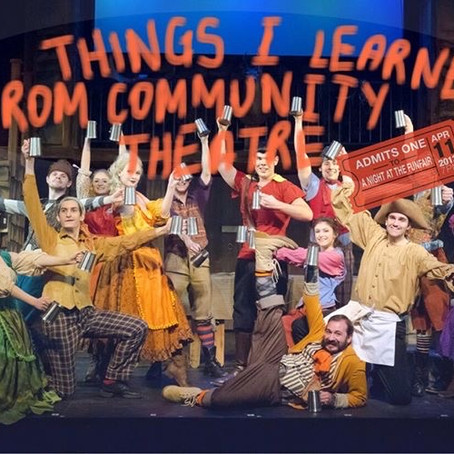 Things I Learned From Community Theatre