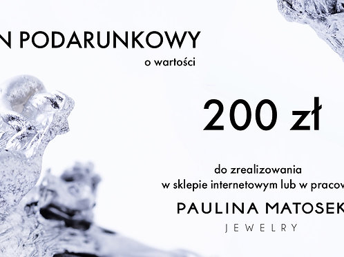 Bon podarunkowy wartości 200 zł.