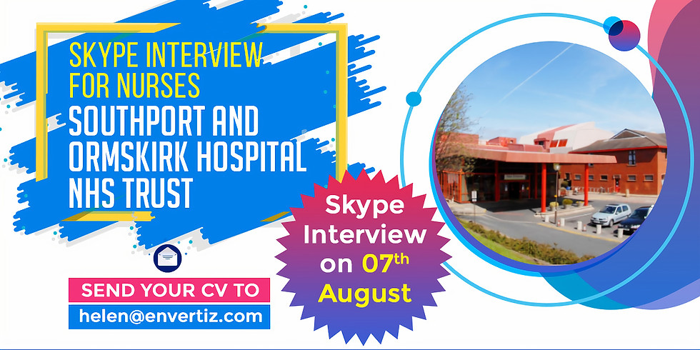 Direct Skype Interview with Southport and Ormskirk Hospital NHS Trust