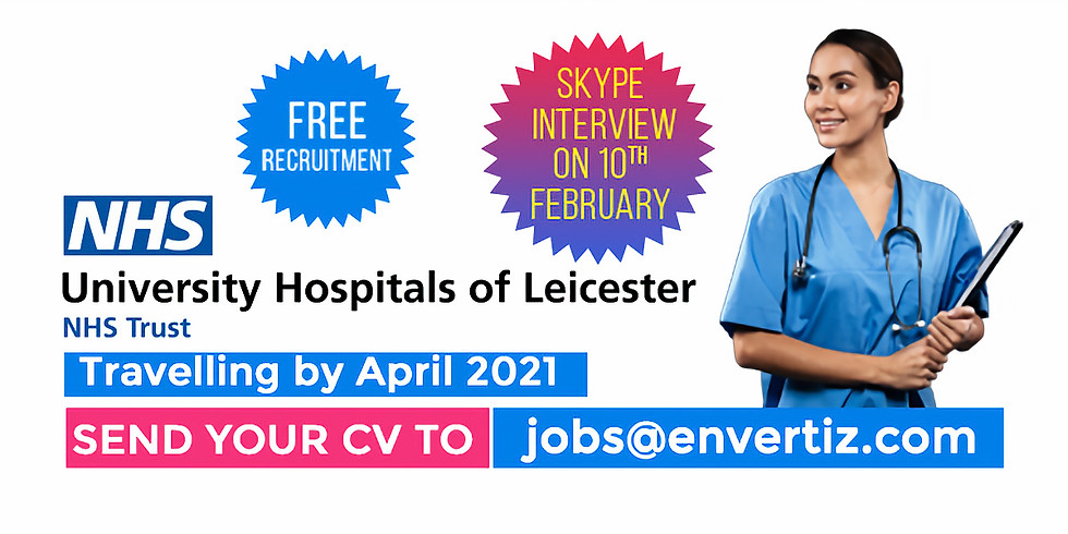 Interview on 10 February 2021  Nurse Vacancies for University Hospitals of Leicester NHS Trust