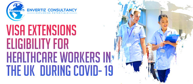 Visa Extensions Eligibility for Healthcare workers in the UK  during COVID- 19