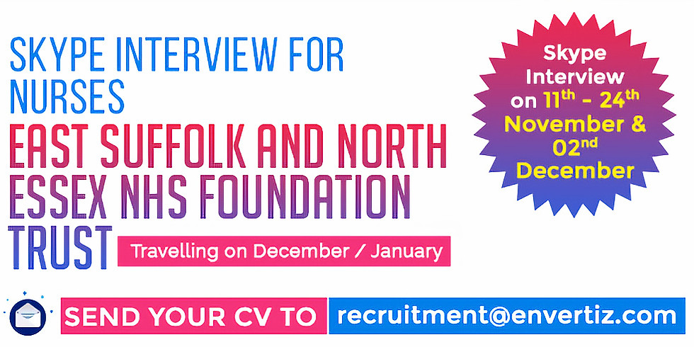 East Suffolk and North Essex NHS Foundation Trust : Skype Interview