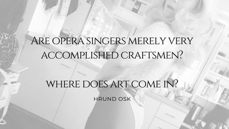 Are opera singers merely very accomplished craftsmen?