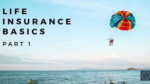 Life Insurance Basics: Part 1