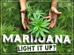 Marijuana - Light It Up?