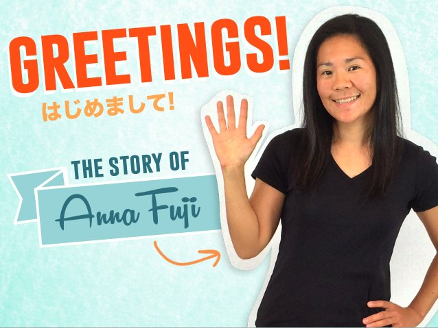 The Story of Anna Fuji