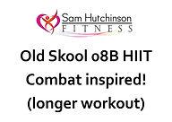Old Skool 08B HIIT Combat.jpg
