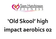Old Skool high impact aerobics 02.jpg