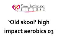 Old skool high impact aerobics 03.jpg