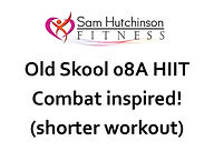 Old Skool 08A HIIT Combat.jpg