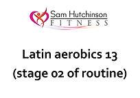 Latin aerobics 13 (stage 02 of routine).