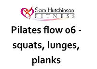 Pilates flow 06 squats, lunges, planks.j