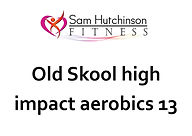 Old Skool high impact aerobics 13.jpg