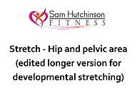 Stretch hip and pelvis edited longer ver
