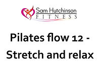 Pilates flow 12 stretch and relax.jpg