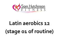 Latin aerobics 12 (stage 01 of routine).
