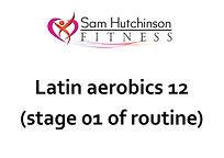 Latin aerobics 12 (stage 01 of routine).